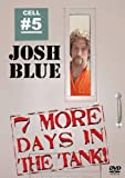 BLUE, JOSH - 7 MORE DAYS IN THE TANK
