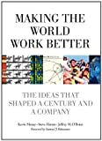 img - for Making the World Work Better: The Ideas That Shaped a Century and a Company book / textbook / text book