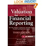 Valuation for Financial Reporting: Fair Value, Business Combinations, Intangible Assets, Goodwill and Impairment...