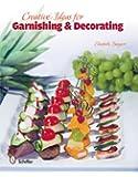 Creative Ideas for Garnishing & Decorating