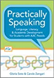 Practically Speaking: Language, Literacy, and Academic Development for Students with AAC Needs