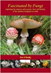 Fascinated by Fungi: Exploring the Hi...