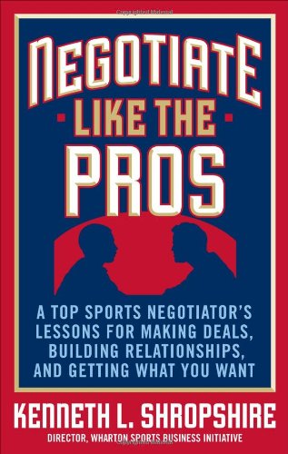 Negotiate Like the Pros: A Top Sports Negotiator's...