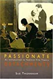 img - for Passionate Detachments: An Introduction to Feminist Film Theory by Thornham, Sue (2009) Paperback book / textbook / text book