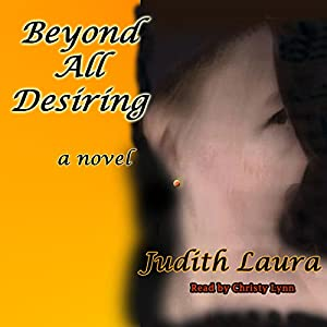 Beyond All Desiring Audiobook