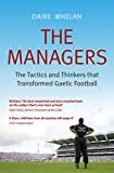 The Managers: The Tactics and Thinkers that Transformed Gaelic Football