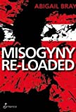 Misogyny Re-Loaded