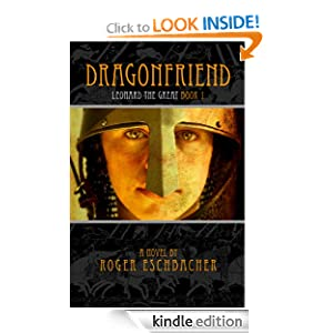 Dragonfriend: Leonard the Great, Book One Roger Eschbacher and Iguana Proofreading