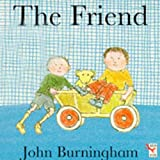The Friend (Little Books) (0099504510) by John Burningham