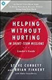 img - for Helping Without Hurting in Short-Term Missions: Leader's Guide book / textbook / text book