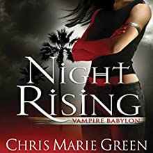 Night Rising: Vampire Babylon, Book 1 (       UNABRIDGED) by Chris Marie Green Narrated by Khristine Leeto