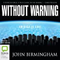Without Warning Audiobook by John Birmingham Narrated by Tom Weiner