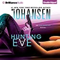 Hunting Eve: An Eve Duncan Forensics Thriller, Book 17 (       UNABRIDGED) by Iris Johansen Narrated by Elisabeth Rodgers