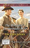 The Wranglers Inconvenient Wife (Love Inspired Historical\Wyoming Legacy)