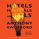 Hotels, Hospitals, and Jails: A Memoir | Anthony Swofford