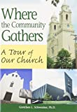 img - for Where the Community Gathers: A Tour of Our Church book / textbook / text book