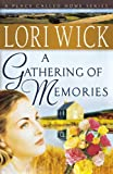A Gathering of Memories (A Place Called Home Series #4) (0736915362) by Wick, Lori