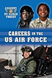 img - for Careers in the US Air Force (Careers in the Us Armed Forces) book / textbook / text book