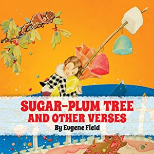 The Sugar-Plum Tree and Other Verses | [Eugene Field]