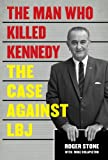 img - for The Man Who Killed Kennedy: The Case Against LBJ book / textbook / text book