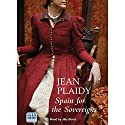 Spain for the Sovereigns Audiobook by Jean Plaidy Narrated by Jilly Bond