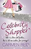 Carmen Reid Celebrity Shopper: (Annie Valentine Book 4)