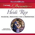 Pleasure, Pregnancy, and a Proposition | Heidi Rice