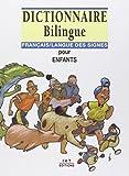 Dictionnaire bilingue français/langue des signes pour enfants (French Edition) (2904641157) by Moody, Raymond