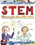 STEM Through the Months - Back to School Edition: for Budding Scientists, Engineers, Mathematicians, Makers and Poets
