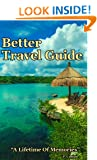 Better Travel Guide - A Lifetime Of Memories