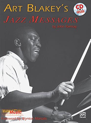 Art Blakey's Jazz Messages: Book & CD (Manhattan Music Publications), by Art Blakey, John Ramsay