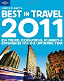 Lonely Planet Lonely Planet's Best in Travel 2011 (Lonely Planet General Reference)