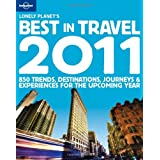 Lonely Planet's Best in Travel 2011 (Lonely Planet General Reference)by Lonely Planet
