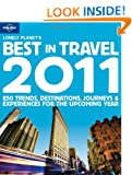 Lonely Planet's Best in Travel 2011 (Lonely Planet General Reference)