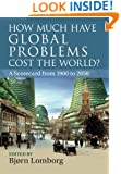 How Much have Global Problems Cost the World?: A Scorecard from 1900 to 2050