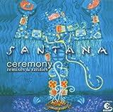 Ceremony: Remixes & Rarities by Santana (2006-12-18)