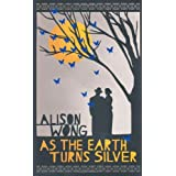 As the Earth Turns Silverby Alison Wong