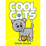 Children Books: Cool Cats (Cute Short Stories for Kids, Bedtime Stories, Lessons, Morals, and Values for Beginner Readers): Short Stories, Funny Jokes ... (Fun Time Series for Beginning Readers)