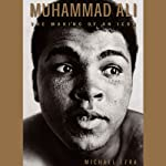 Muhammad Ali: The Making of an Icon | Michael Ezra