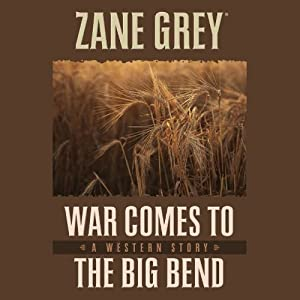 War Comes to the Big Bend Audiobook