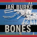 Bones (       UNABRIDGED) by Jan Burke Narrated by Eliza Foss