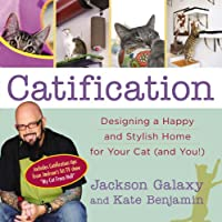 Catification: Designing a Happy and Stylish Home for Your Cat (and You!) by Jeremy P Tarcher