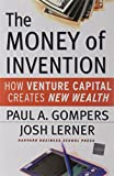 img - for The Money of Invention: How Venture Capital Creates New Wealth book / textbook / text book