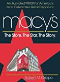 Macy's: The Store. The Star. The Story