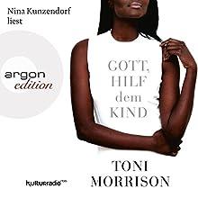 Gott, hilf dem Kind Hörbuch von Toni Morrison Gesprochen von: Nina Kunzendorf
