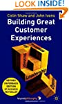 Building Great Customer Experiences,...