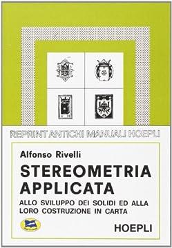 Cover Stereometria applicata allo sviluppo dei solidi e alla loro costruzione in carta