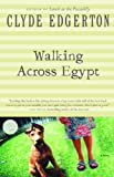 Walking Across Egypt (Ballantine Reader's Circle) (0345419073) by Edgerton, Clyde