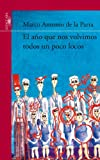 img - for El a o que nos volvimos todos un poco locos (Spanish Edition) book / textbook / text book