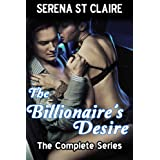 The Billionaire's Desire - The Complete Series 3 Story Bundleby Serena St Claire